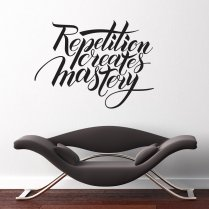 Repetition Creates Mastery Wall Sticker Quote