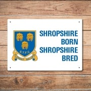 Shropshire Born Shropshire Bred Metal Sign
