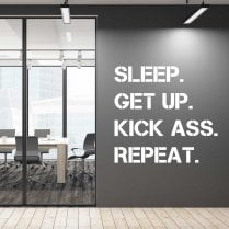 Sleep. Get Up. Kick Ass. Repeat. Wall Sticker