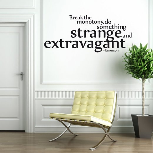 Wall Chimp Strange And Extravagant Wall Sticker Quote