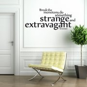 Strange And Extravagant Wall Sticker Quote