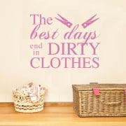 The Best Days End In Dirty Clothes Wall Sticker