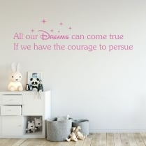 Walt Disney All Our Dreams Can Come True If We Have The Courage To Pursue Wall Sticker