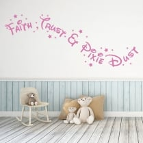 Walt Disney Faith Trust & Pixie Dust Wall Sticker Quote