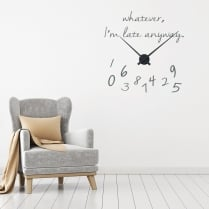 Whatever, I'm Late Anyway Wall Sticker Clock