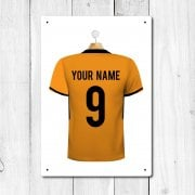 Wolverhampton Orange & Black Football Shirt Metal Sign With Your Name & Number - Custom Design