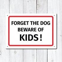 Forget Dog Beware of Kids Metal Sign