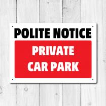 Polite Notice Private Car Park Metal Sign
