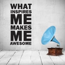What Inspires Me Makes Me Awesome Wall Sticker Quote