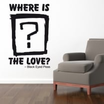Where Is The Love Wall Sticker Quote