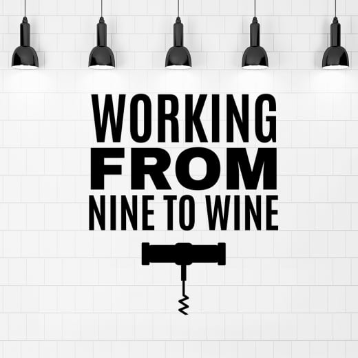 Working From Nine To Wine Wall Sticker Quote